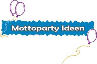 Mottoparty Ideen